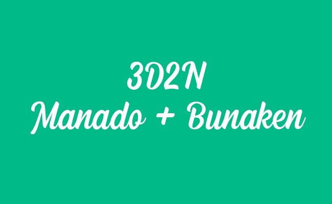 Paket Tour Wisata Ke Manado dan Bunaken 3 Hari 2 Malam