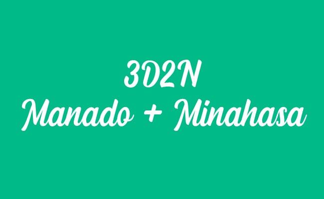 3D2N Paket Tour Wisata Manado – Minahasa