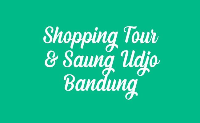 Paket Tour Belanja Satu Hari Dan Wisata Saung Udjo Bandung